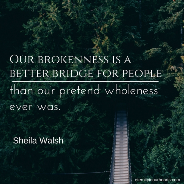 Our brokenness is a better bridgefor people (2)